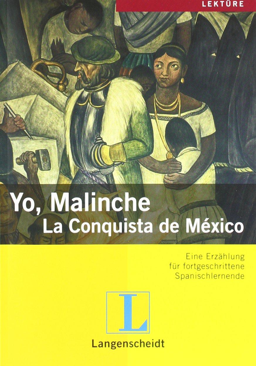 Yo, Malinche: La Conquista de México (Geschichten aus Spanien und Lateinamerika)