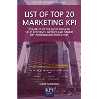 List of Top 20 Marketing KPI: Examples of the Most Popular Sales Efficiency Metrics and Others Key Performance Indicators (English Edition)