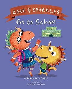 Roar and Sparkles Go to School (Roar & Sparkles)