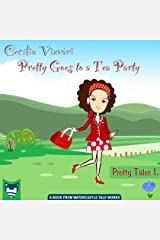 Pretty Goes to a Tea Party (Pretty Tales Book 1) Kindle Edition