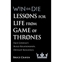 Win Or Die: Lessons for Life from Game of Thrones (English Edition)