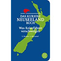 Das kuriose Neuseeland-Buch: Was Reiseführer verschweigen (Fischer Taschenbibliothek)