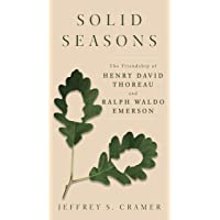 Solid Seasons: The Friendship of Henry David Thoreau and Ralph Waldo Emerson