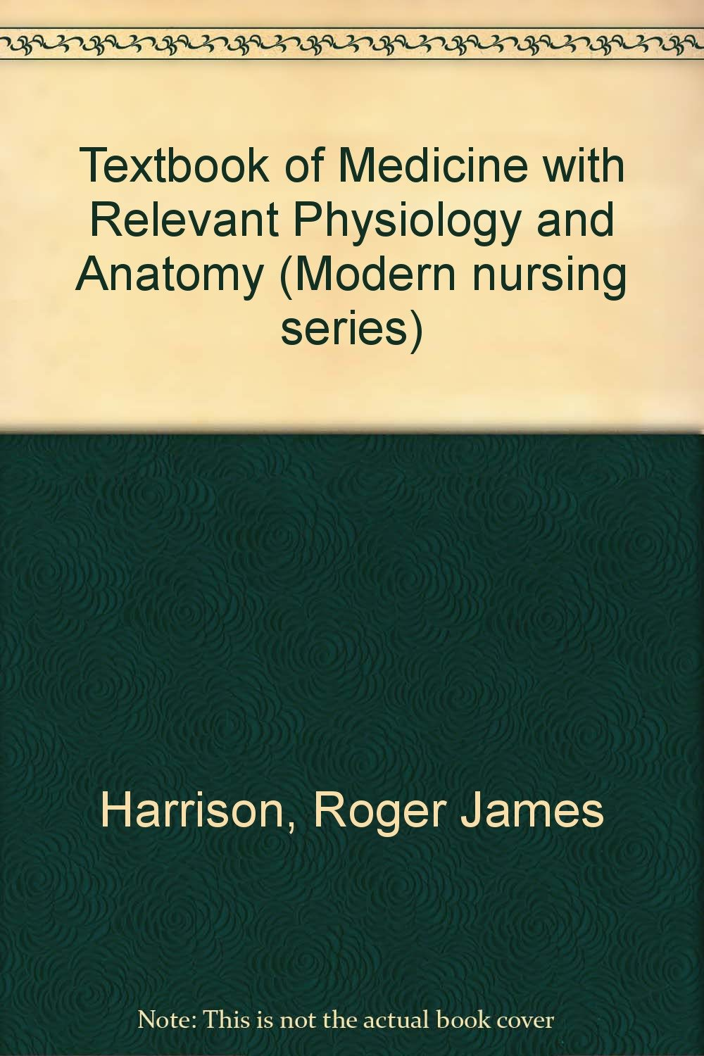 Textbook of Medicine with Relevant Physiology and Anatomy (Modern ...