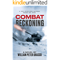 COMBAT RECKONING (A Jock Miles-Moon Brothers Korean War Story Book 2)
