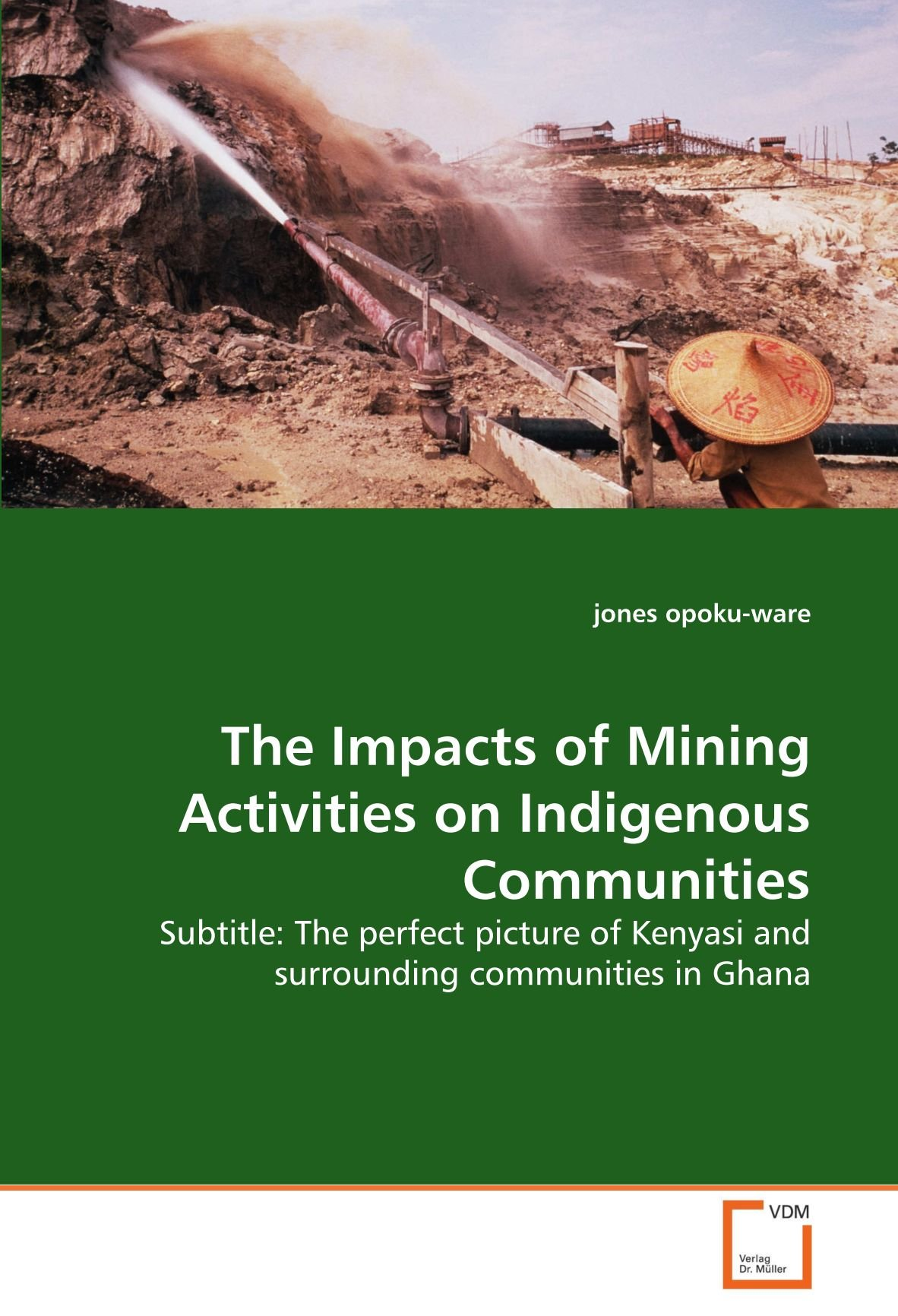 Download The Impacts of Mining Activities on Indigenous Communities: Subtitle: The perfect picture of Kenyasi and surrounding communities in Ghana pdf