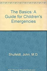 The Basics: A Guide for Children's Emergencies Spiral-bound