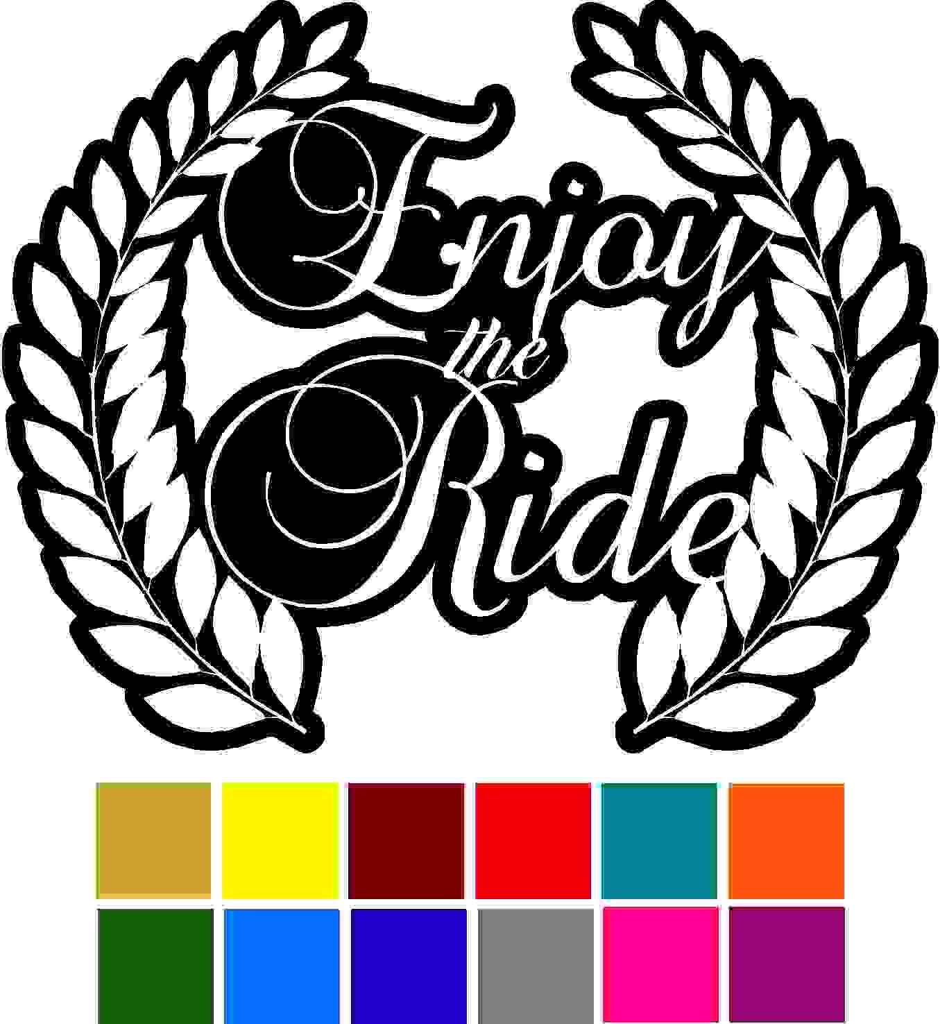 Enjoy the Ride Quote Car Window Tumblers Wall Decal Sticker Vinyl Laptops Cellphones Phones Tablets Ipads Helmets Motorcycles Computer Towers V and T Gifts