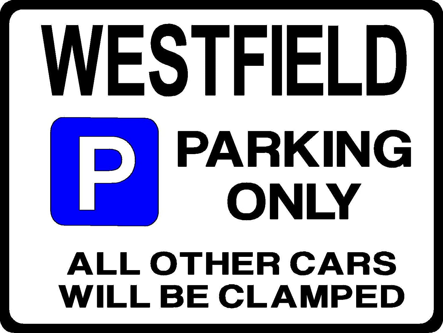 Made in UK WESTFIELD PARKING SIGN by Custom-Large Size-270mm x 205mm All fixing included