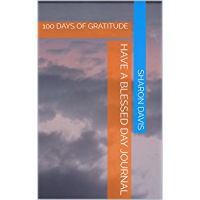 HAVE A BLESSED DAY JOURNAL: 100 DAYS OF GRATITUDE (English Edition)