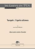 Turquie: l'après-séismes (La Turquie aujourd'hui) (French Edition)