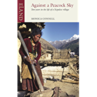 Against a Peacock Sky: Two years in the life of a Nepalese village