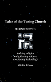Tales of the Turing Church: Hacking religion, enlightening science, awakening technology