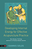 Developing Internal Energy for Effective Acupuncture Practice: Zhan Zhuang, Yi Qi Gong and the Art of Painless Needle Insertion