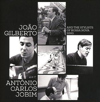 And The Stylists Of Bossa Nova Sing Antonio Carlos Jobim / Joao Gilberto