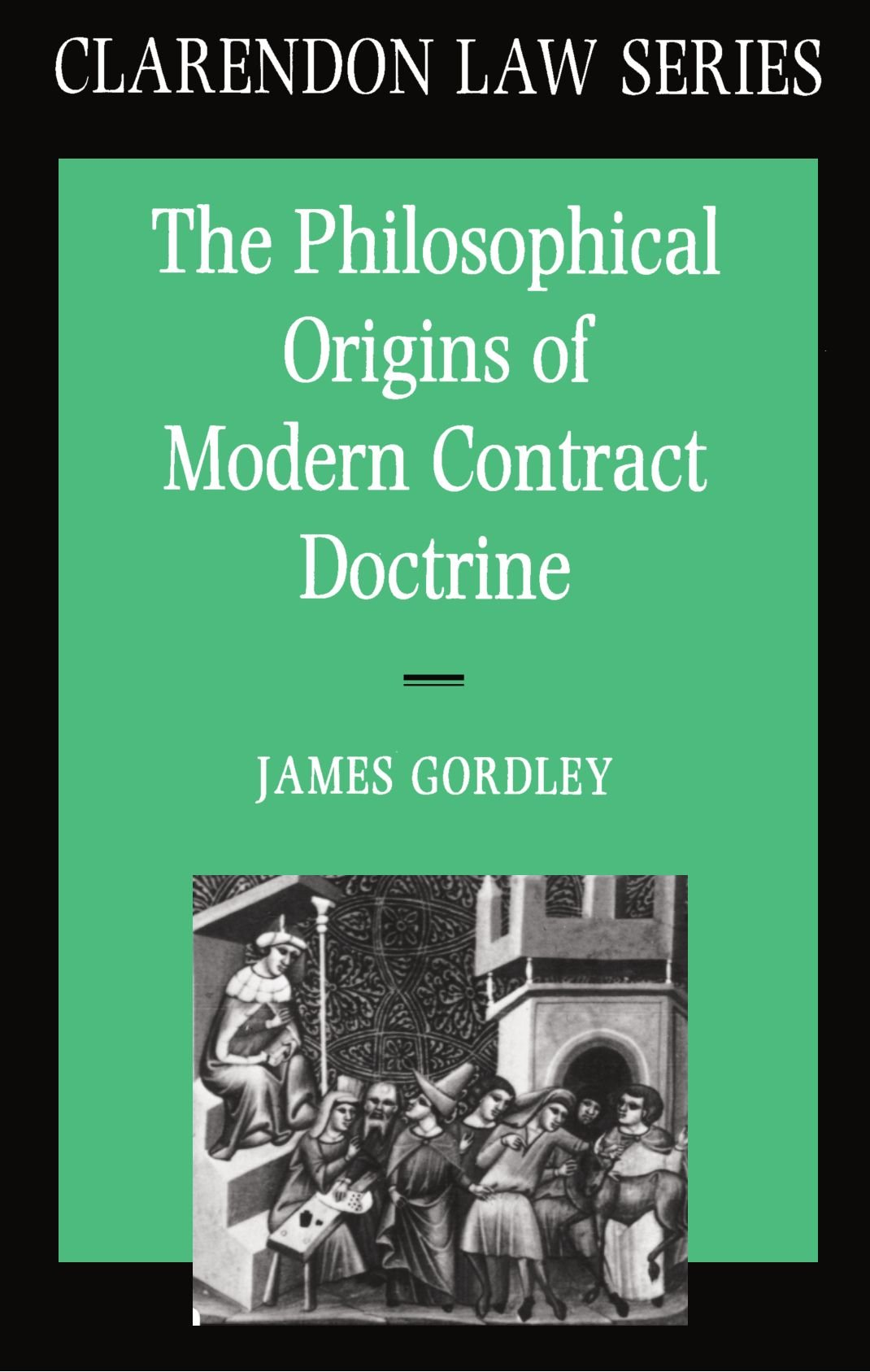 The Philosophical Origins of Modern Contract Doctrine (Clarendon Law Series) by Clarendon Press