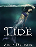 Rise of the Tide: A Young Adult Fantasy Romance (The Lost Kingdom of Fallada Book 3)
