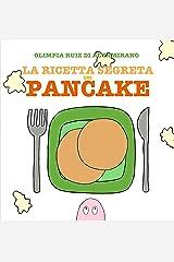 La ricetta segreta dei pancake: Leggi, gioca, cucina! (Italian Edition) Kindle Edition