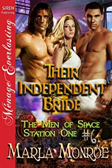 Their Independent Bride [The Men of Space Station One #6] (Siren Publishing Menage Everlasting) by [Monroe, Marla]