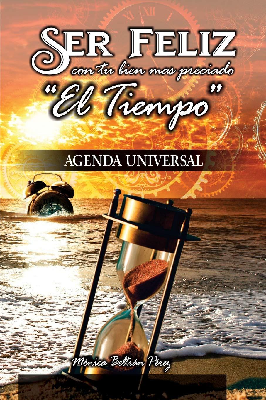 Agenda Universal -- (Ser feliz con tu Bien más preciado El ...