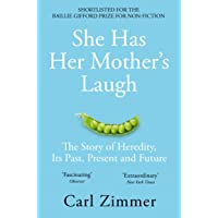 She Has Her Mother's Laugh: The Story of Heredity, Its Past Present and Future