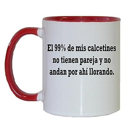 Taza En Espanol El 99% De Mis Calcetines No Tienen Pareja Y No Andan Por