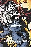 DC Comics The Adventures Of Superman Bizarro Unlimited