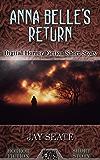 Anna Belle's Return: Digital Horror Fiction Short Story (DigitalFictionPub.com Horror Fiction Short Stories)