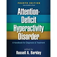 Attention-Deficit Hyperactivity Disorder, Fourth Edition: A Handbook for Diagnosis...