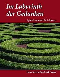 Im Labyrinth der Gedanken: Aphorismen und Definitionen
