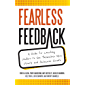 Fearless Feedback: A Guide for Coaching Leaders to See Themselves More Clearly and Galvanize Growth