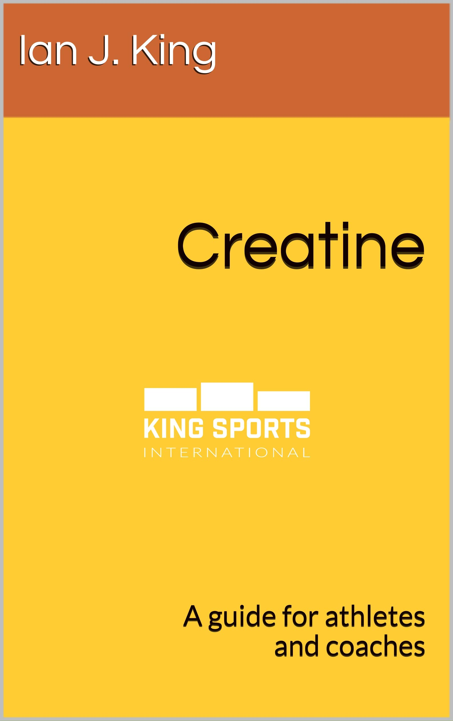 Creatine  A Guide For Athletes And Coaches  English Edition