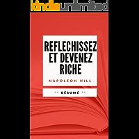 REFLECHISSEZ ET DEVENEZ RICHE: Résumé en Français (French Edition)