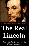 The Real Lincoln: From the Testimony of His Contemporaries (1904)