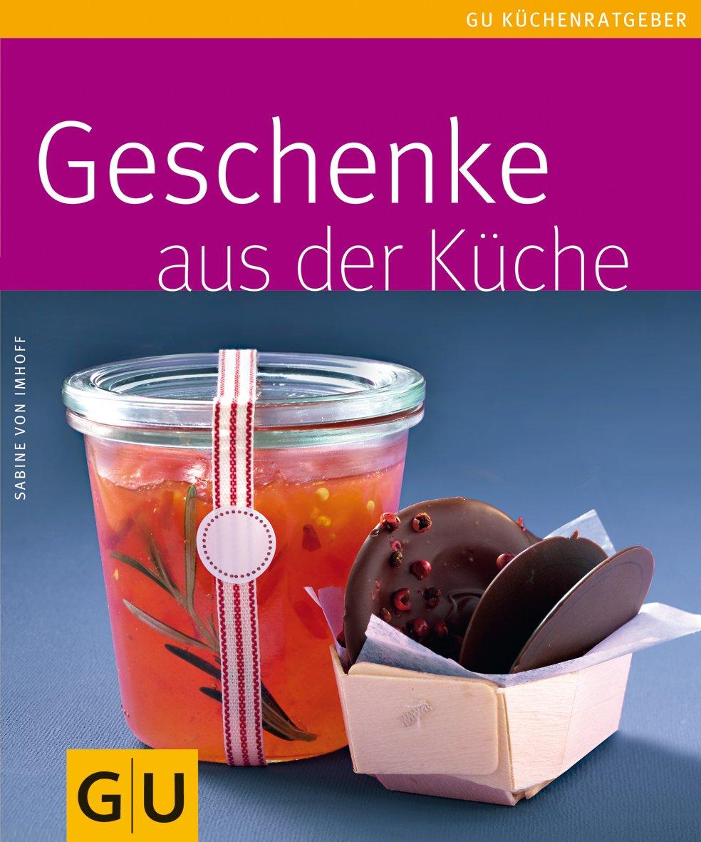 Geschenke aus der Küche: Amazon.de: Sabine von Imhoff: Bücher