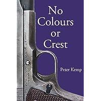 No Colours or Crest: The Secret Struggle for Europe (Peter Kemp War Trilogy)