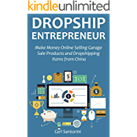 DROPSHIP ENTREPRENEUR: Make Money Online Selling Garage Sale Products and Dropshipping Items from China