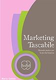 Marketing Tascabile: Manuale pratico per la piccola impresa (Gemini)