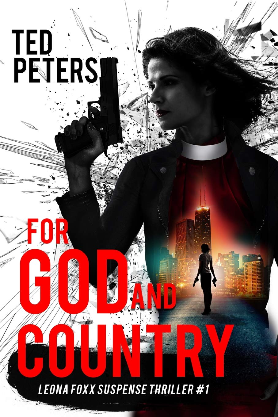 For God and Country: A Leona Foxx Suspense Thriller