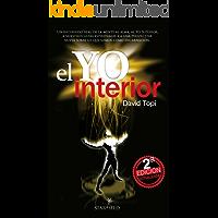 El Yo Interior (Edición 2105): Conectando la mente con el alma, el Yo Superior y nuestros guias espirituales (Infinite nº 2)