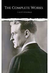 The Complete Works of F. Scott Fitzgerald Kindle Edition