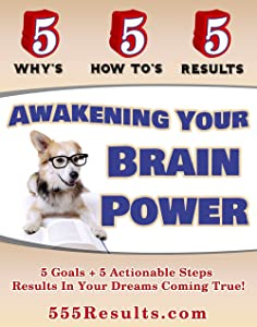 Awakening Your Brain Power (555 Results Series Book 12)