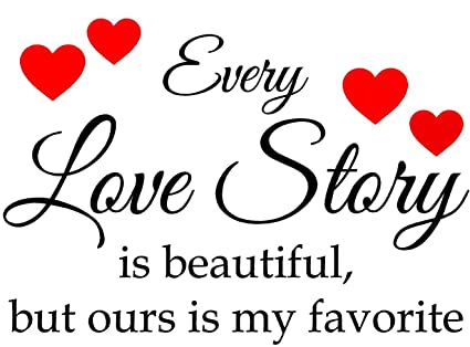 newclew every love story is beautiful but ours is my favorite wall art sayings vinyl