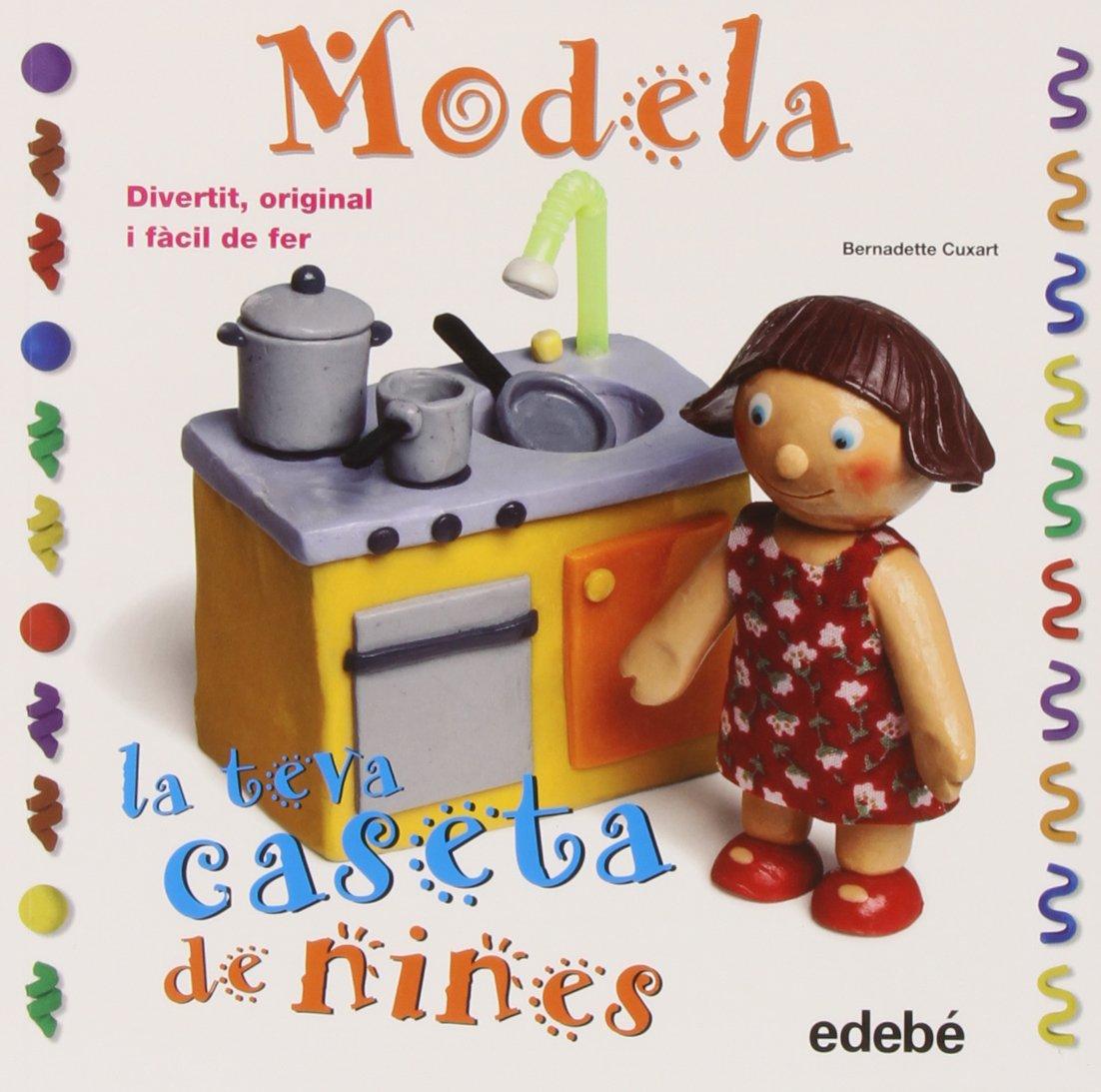Modela la teva caseta de nines: Amazon.es: Bernadette Cuxart Picart: Libros
