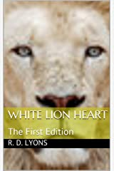 White Lion Heart: The First Edition Kindle Edition