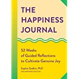 The Happiness Journal: 52 Weeks of Guided Reflections to Cultivate Genuine Joy