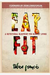 Eat Fit: A Nutritional Blueprint to Healthy Living Kindle Edition