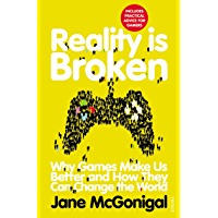 Reality is Broken: Why Games Make Us Better and How They Can Change the World (English Edition)