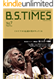 B.S.TIMESVol.7 2016.11.15: 起業家の架け橋を創造するInterviewMagazine (ビジネス雑誌)