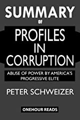 SUMMARY Of Profiles in Corruption: Abuse of Power by America's Progressive Elite Kindle Edition